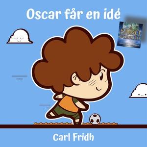 Oscar får en idé (ljudbok) av Carl Fridh