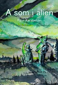 A som i alien (e-bok) av Päivi Karabetian