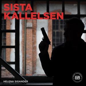 Sista kallelsen (ljudbok) av Helena Sigander
