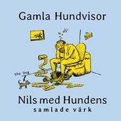 GAMLA HUNDVISOR: Nils med Hundens samlade värk