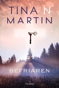 Befriaren (e-bok) av Tina N. Martin