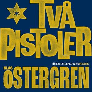 Två pistoler (ljudbok) av Klas Östergren