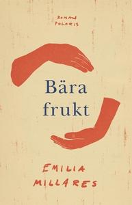 Bära frukt (e-bok) av Emilia Millares