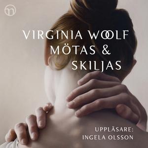 Mötas och skiljas (ljudbok) av Virginia Woolf