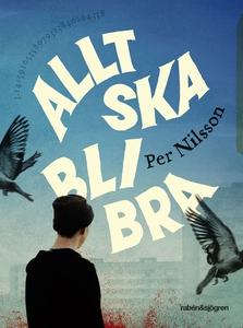 Allt ska bli bra (e-bok) av Per Nilsson
