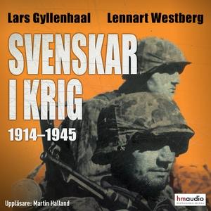 Svenskar i krig 1914–1945 (ljudbok) av Lars Gyl