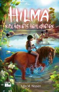Hilma: Ridlägrets hemligheter (e-bok) av Ulla M