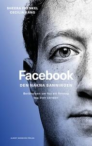 Facebook - den nakna sanningen : Berättelsen om