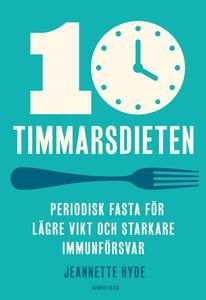 10-timmarsdieten : Periodisk fasta för lägre vi