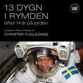 13 dygn i rymden efter 14 år på jorden: dagbok från rymden
