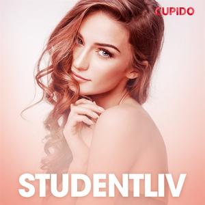 Studentliv - erotiska noveller (ljudbok) av Cup