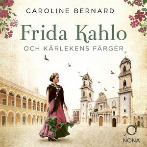 Frida Kahlo och kärlekens färger (ljudbok) av C