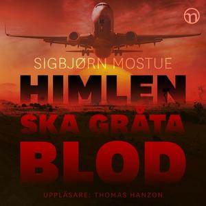 Himlen ska gråta blod (ljudbok) av Sigbjörn Mos