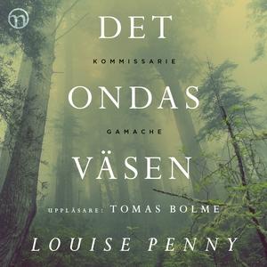 Det ondas väsen (ljudbok) av Louise Penny