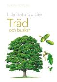 Lilla naturguiden: träd och buskar