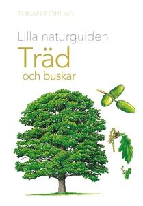 Lilla naturguiden: träd och buskar (e-bok) av