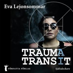 Traumatransit (ljudbok) av Eva Lejonsommar