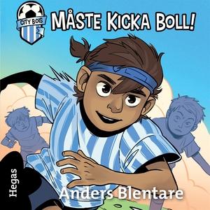 Måste kicka boll (ljudbok) av Anders Blentare
