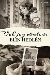 Och jag väntade (e-bok) av Elin Hedlén