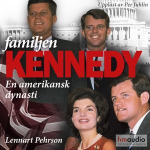 Familjen Kennedy. En amerikansk dynasti (ljudbo