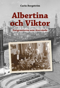 Albertina och Viktor - Emigranterna som återvän