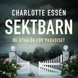 Sektbarn (ljudbok) av Charlotte Essén