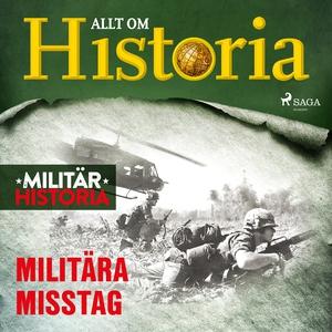 Militära misstag (ljudbok) av Allt om Historia