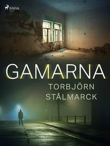 Gamarna (e-bok) av Torbjörn Stålmarck