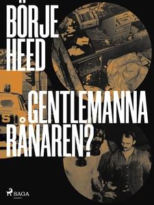Gentlemannarånaren? (e-bok) av Börje Heed