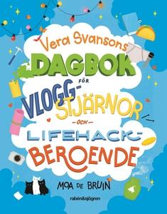 Vera Svansons dagbok för vloggstjärnor och life