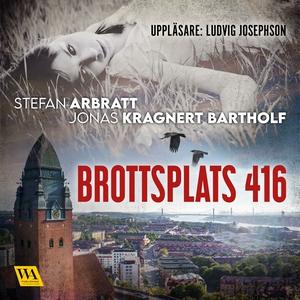 Brottsplats 416 (ljudbok) av Stefan Arbratt, Jo