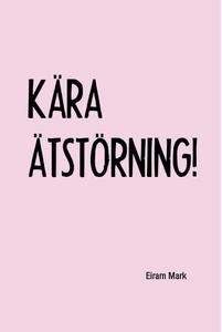 KÄRA ÄTSTÖRNING! (e-bok) av Eiram Mark