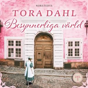 Besynnerliga värld (ljudbok) av Tora Dahl
