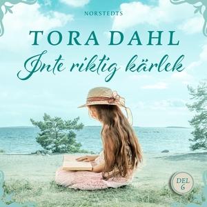 Inte riktig kärlek (ljudbok) av Tora Dahl
