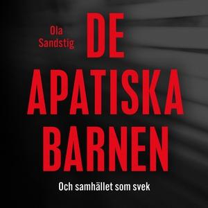 De apatiska barnen (ljudbok) av Ola Sandstig