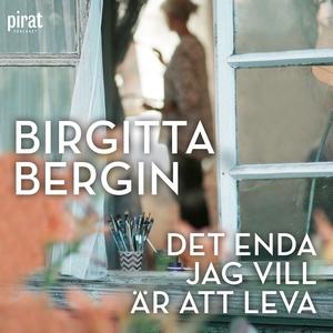 Det enda jag vill är att leva (ljudbok) av Birg