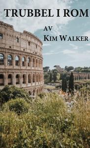 Trubbel i Rom (e-bok) av Kim Walker