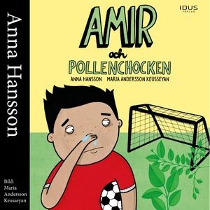 Amir och pollenchocken (ljudbok) av Anna Hansso