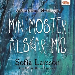 Min moster älskar mig (ljudbok) av Sofia Larsso