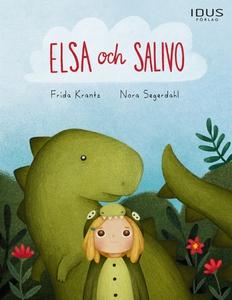 Elsa och Salivo (e-bok) av Frida Krantz