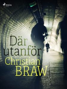 Där utanför (e-bok) av Christian Braw
