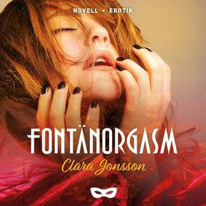 Fontänorgasm (ljudbok) av Clara Jonsson