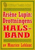 Arsène Lupin: Drottningens halsband. Text från 1907 kompletterad med ordlista och fakta