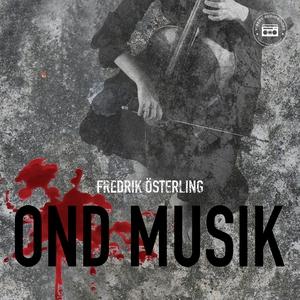 Ond musik (ljudbok) av Fredrik Österling