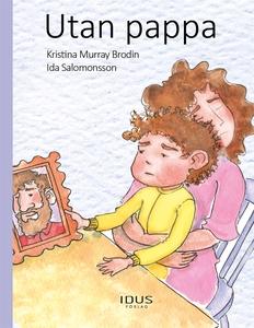 Utan pappa (e-bok) av Kristina Murray Brodin