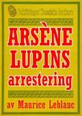 Arsène Lupins arrestering. Text från 1907 kompletterad med fakta och ordlista