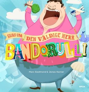 Sagan om den väldige Herr Bandorulli (e-bok) av