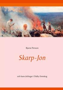 Skarp-Jon: och hans ättlingar i Dalby finnskog