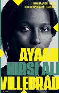 Villebråd : Immigration, islam och kvinnors rät