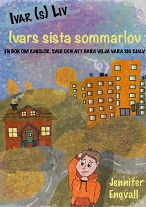 Ivars sista sommarlov: En bok om känslor, svek